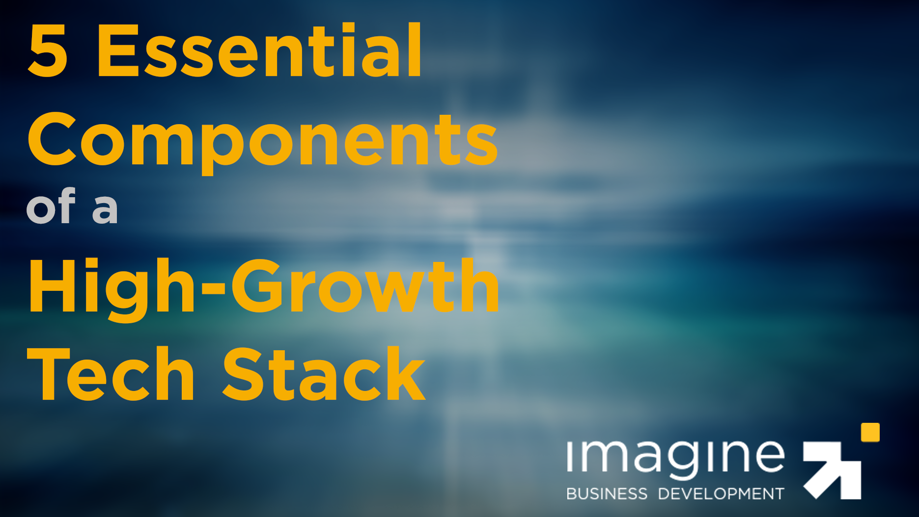 5-components-of-a-high-growth-tech-stack-cta