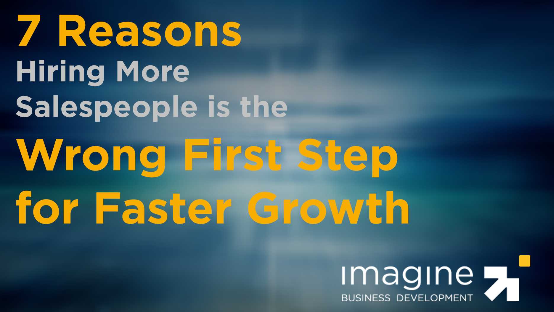 7-reasons-hiring-more-salespeople-cta