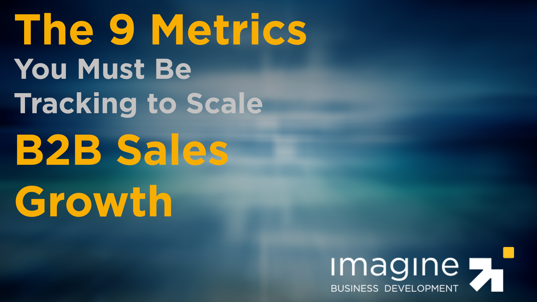 9-metriccs-must-be-tracking-to-scale-growth-cta